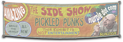 Pickled Punks Circus Sideshow